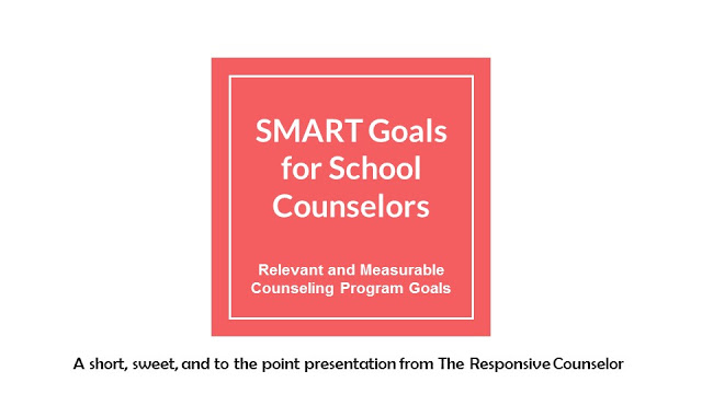 Smart goals for school counselors with relevant and measurable counseling program goals.