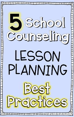 5 Best Practices in School Counseling Lesson Planning