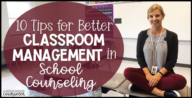 10 Tips for Better Classroom Management as a School Counselor