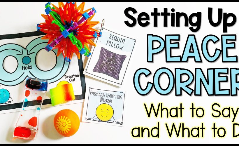 Setting Up a Peace Corner and Teaching Students How to Use It