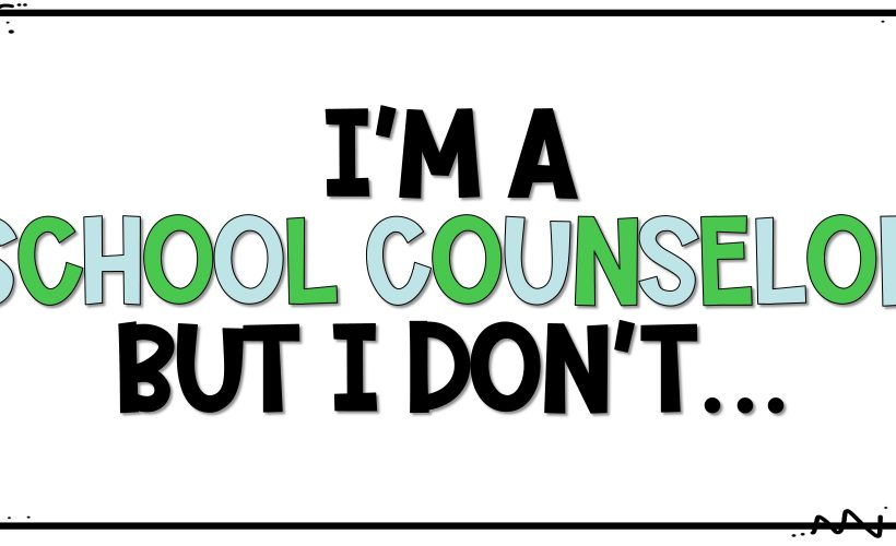 I'm a school counselor but I don't…