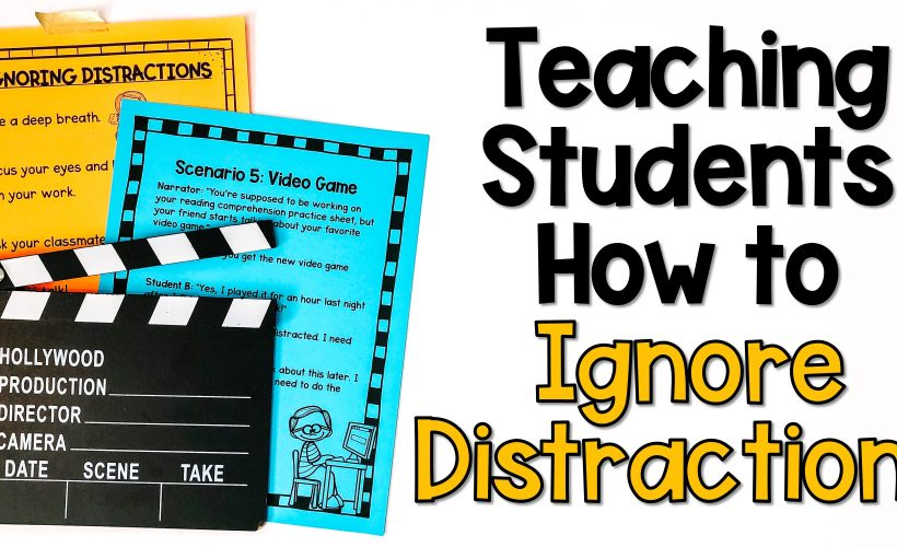 Teaching Students How to Identify and Ignore Distractions: Lesson Plan