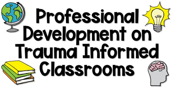 FREE Trauma Informed Classroom PD